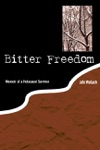 Bitter Freedom Memoir Of A Holocaust Survivor