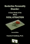 Borderline Personality Disorder A Case Study Of The Movie FATAL ATTRACTION Second Edition