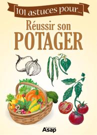 Le Potager en carré - 101 astuces