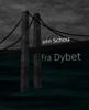 John Schou - Fra Dybet artwork