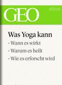 Die Wissenschaft vom Yoga (GEO eBook)