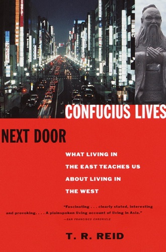 T.R. Reid - Confucius Lives Next Door