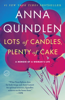 Anna Quindlen - Lots of Candles, Plenty of Cake  artwork