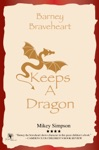 Barney Braveheart - Keeps A Dragon 4-6 Year Olds