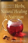 The Complete Home Guide To Herbs Natural Healing And Nutrition