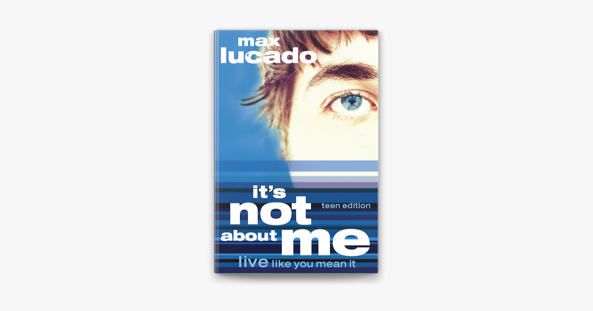 It's Not About Me Teen Edition - Max Lucado