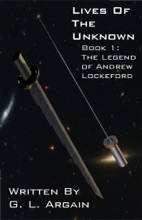 Lives Of The Unknown Book 1: The Legend Of Andrew Lockeford