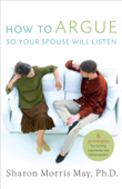 How To Argue So Your Spouse Will Listen