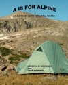 A Is For Alpine An Alphabet Book For Little Hikers