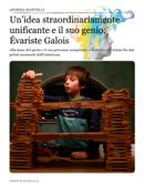 Un'idea straordinariamente unificante e il suo genio: Évariste Galois