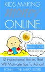 Kids Making Money Online 12 Inspirational Bitcoin Stories That Will Motivate You To Action Bitcoin For Kids