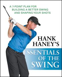Hank Haney's Essentials of the Swing book