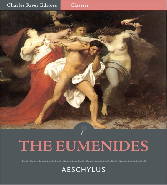 an overview of aeschylus the eumenides Eumenides from the oresteia by aeschylus | summary.