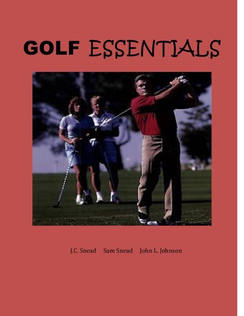 Golf Essentials By Jc Snead Sam Snead John Johnson On Apple Books