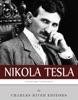Legendary Scientists: The Life and Legacy of Nikola Tesla
