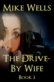 The Drive-By Wife, Book 3 book