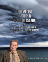 How to Stop a Hurricane, & Some Other Things You Might Like to Know