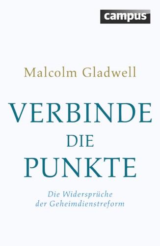 Malcolm Gladwell - Verbinde die Punkte