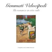 Gemmati Velocipedi Un romanzo in otto tubi