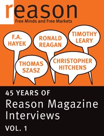 F.A. HAYEK, RONALD REAGAN, CHRISTOPHER HITCHENS, THOMAS SZASZ, AND TIMOTHY LEARY