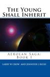 The Young Shall Inherit Aerolan Saga Book 1