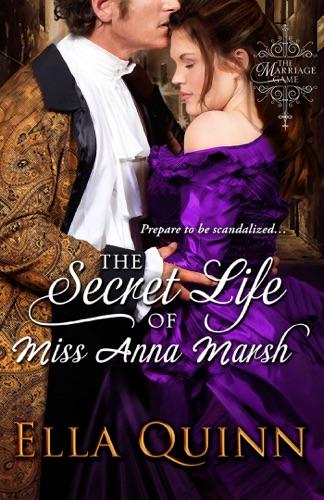 Ella Quinn - The Secret Life of Miss Anna Marsh