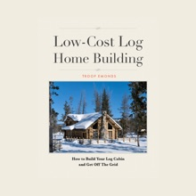 Low-Cost Log Home Building
