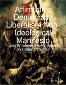 Affirmative Democratic Liberalism Non-Ideological Manifesto