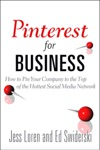 Pinterest For Business How To Pin Your Company To The Top Of The Hottest Social Media Network
