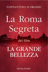 La Roma segreta del film La Grande Bellezza Copertina del libro