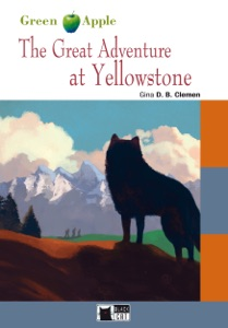 The Great Adventure at Yellowstone da Gina D.B. Clemen