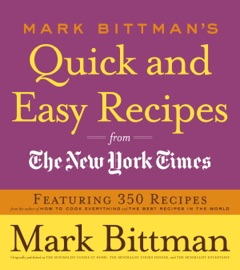Mark Bittman's Quick and Easy Recipes from the New York Times read online