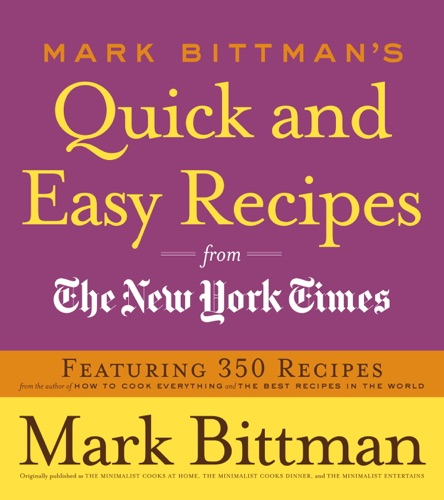 Mark Bittman - Mark Bittman's Quick and Easy Recipes from the New York Times