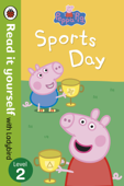 Peppa Pig: Sports Day - Read it yourself with Ladybird (Enhanced Edition)