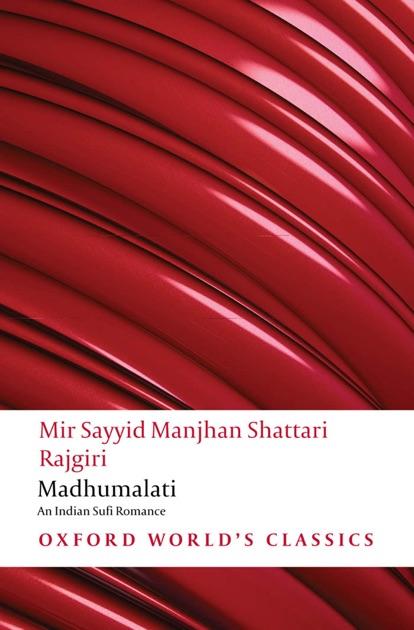 Madhumalati: An Indian Sufi Romance (Oxford Worlds Classics)