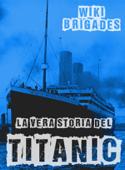 La vera storia del Titanic