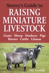 Storeys Guide To Raising Miniature Livestock