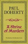 A Shrine Of Murders Kathryn Swinbrooke Mysteries Book 1