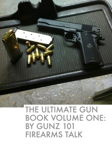 The Ultimate Gun Book Volume One: By Gunz 101 Firearms Talk Book Review
