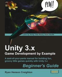 Unity 3.x Game Development by Example Beginner's Guide - Ryan Henson Creighton