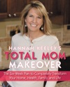 Hannah Keeleys Total Mom Makeover