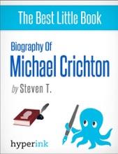 Michael Crichton: A Biography