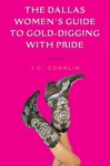 The Dallas Womens Guide To Gold-Digging With Pride