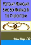 Polygamy Monogamy Same Sex Marriage  The Church Today