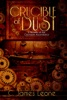 Crucible of Dust