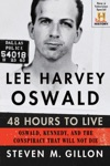Lee Harvey Oswald 48 Hours To Live