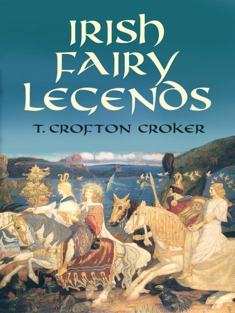 Irish Fairy Legends By T Crofton Croker On Apple Books