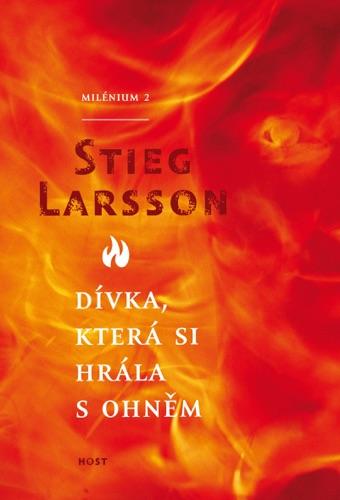 Stieg Larsson - Dívka, která si hrála s ohněm