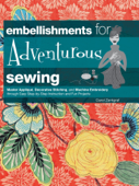 Embellishments for Adventurous Sewing