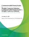 Commonwealth Pennsylvania V Dwight Cameron Johnston Commonwealth Pennsylvania V Dwight Cameron Johnston